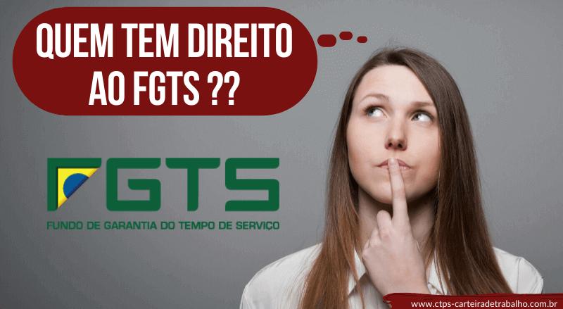 Quem tem direito ao FGTS??