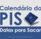Calendário do PIS - datas para sacar