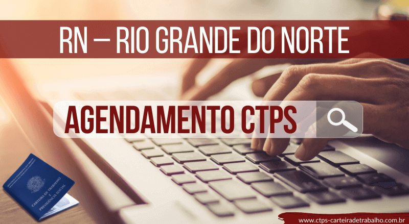Agendamento Carteira de Trabalho RN – Rio Grande do Norte