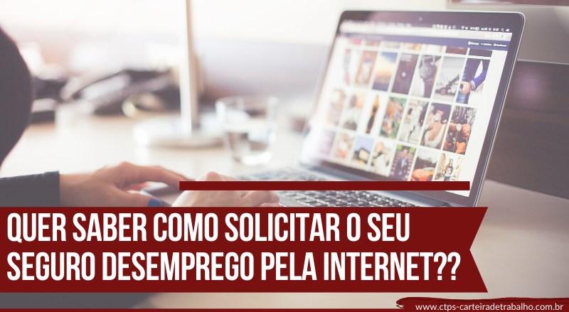 Solicitar o Seguro Desemprego Pela Internet - Saiba Agora