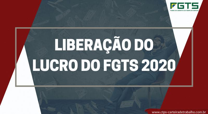 Liberação do Lucro do FGTS 2020!