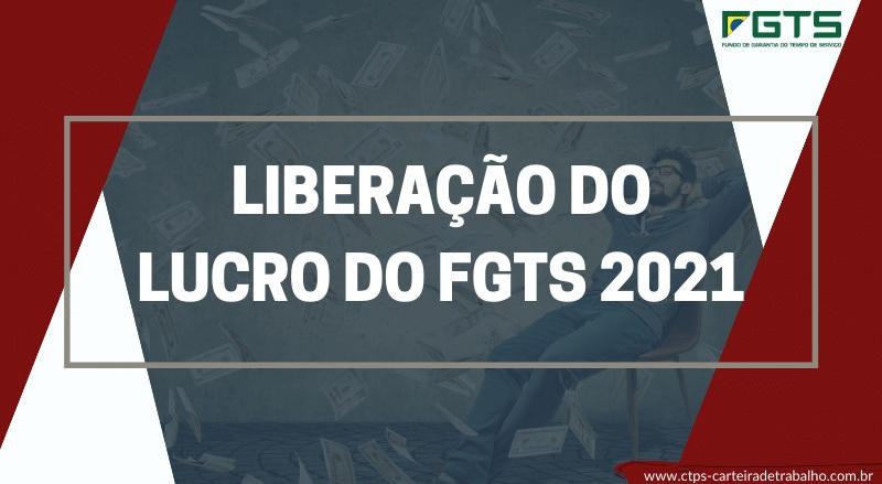 Liberação do Lucro do FGTS 2021! Veja como receber!