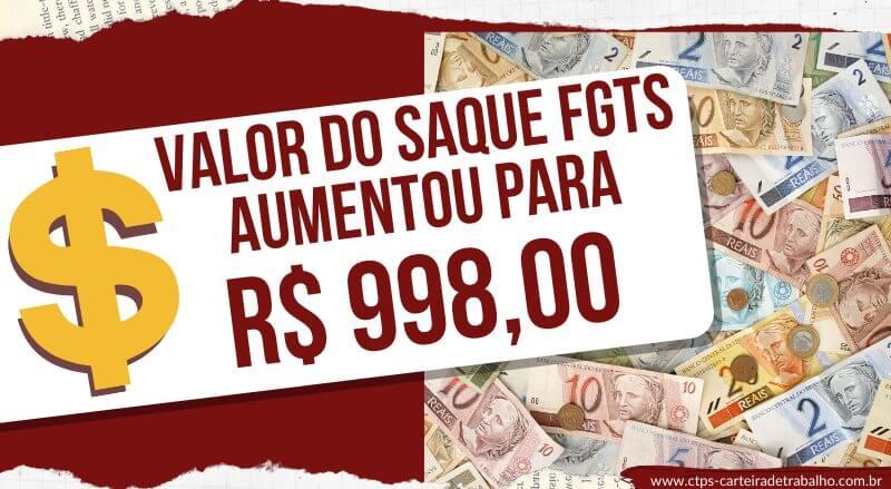 Valor do Saque do FGTS Aumentou para R$ 998!