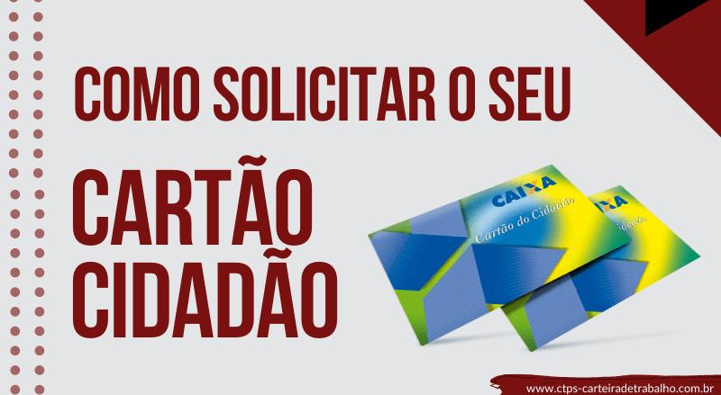 CTPS - COMO SOLICITAR CARTÃO CIDADÃO