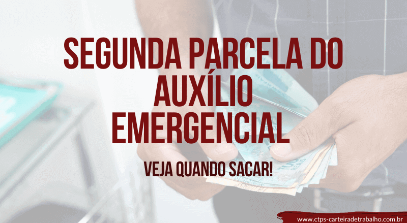 Segunda Parcela do Auxílio Emergencial – Veja AGORA quando SACAR!