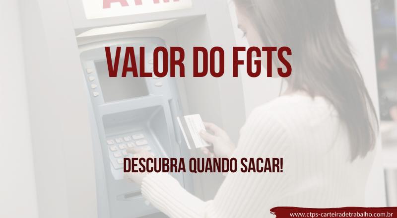 Qual o Valor do FGTS ?? Descubra quando sacar!