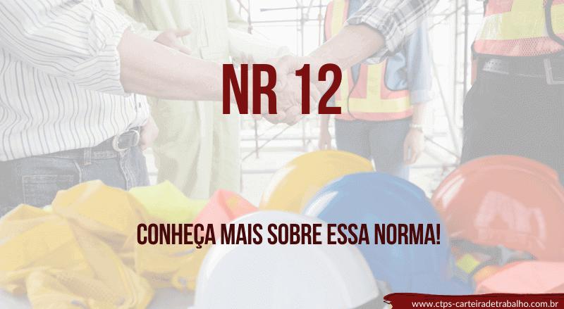 NR 12 – Conheça mais sobre essa norma Importante!