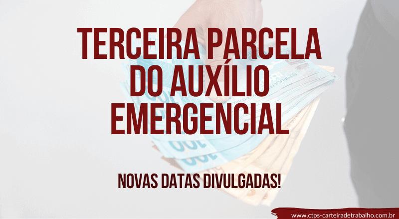 Terceira Parcela do Auxílio Emergencial – Veja as novas datas!