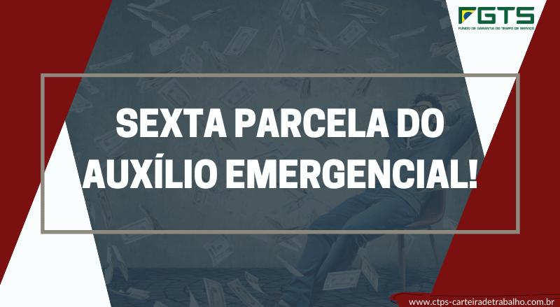 Datas da Sexta parcela do Auxílio Emergencial
