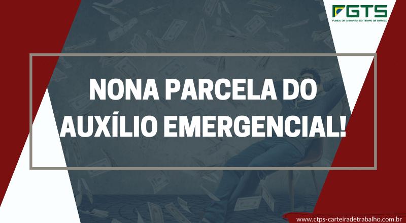 Divulgadas as datas da Nona parcela do Auxílio Emergencial!