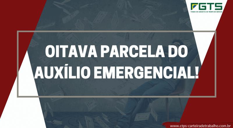 As datas da Oitava parcela do Auxílio emergencial já foram divulgadas! Confira aqui!
