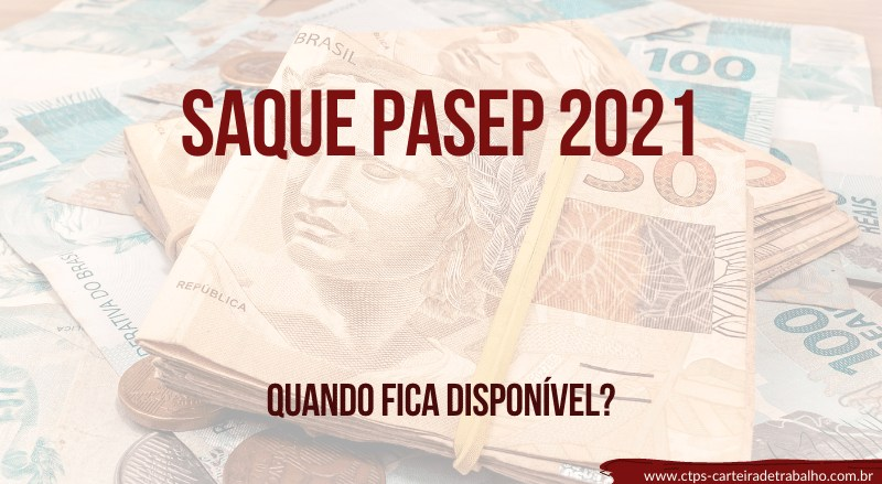Quando estará disponível o saque Pasep 2021?