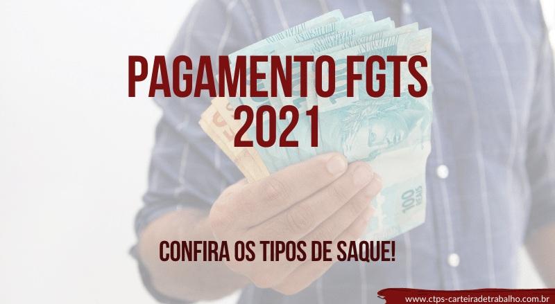 Tipos de saque e pagamento do FGTS 2021!