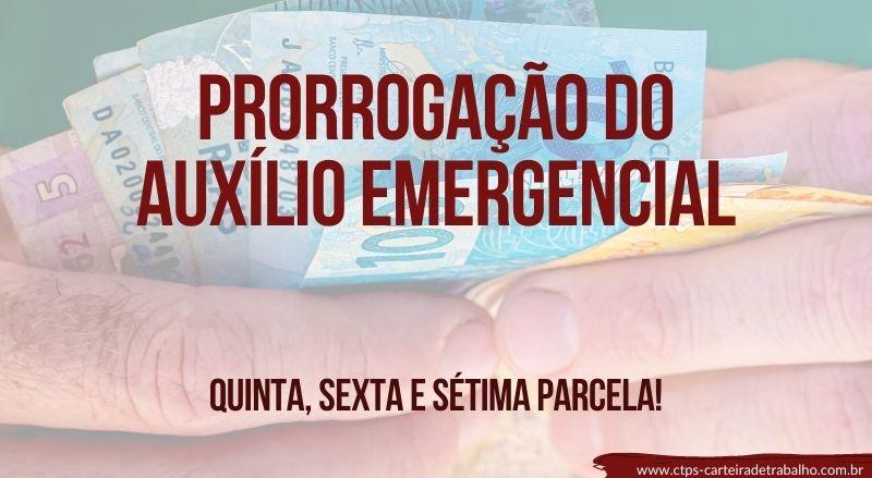 Prorrogação do Auxílio Emergencial: Quinta, Sexta e Sétima parcelas!