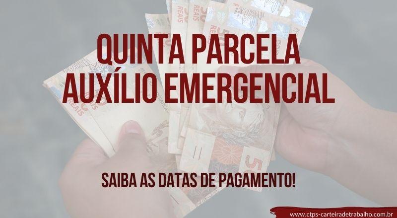 Quinta Parcela do Auxílio Emergencial LIBERADA: Confira as datas!