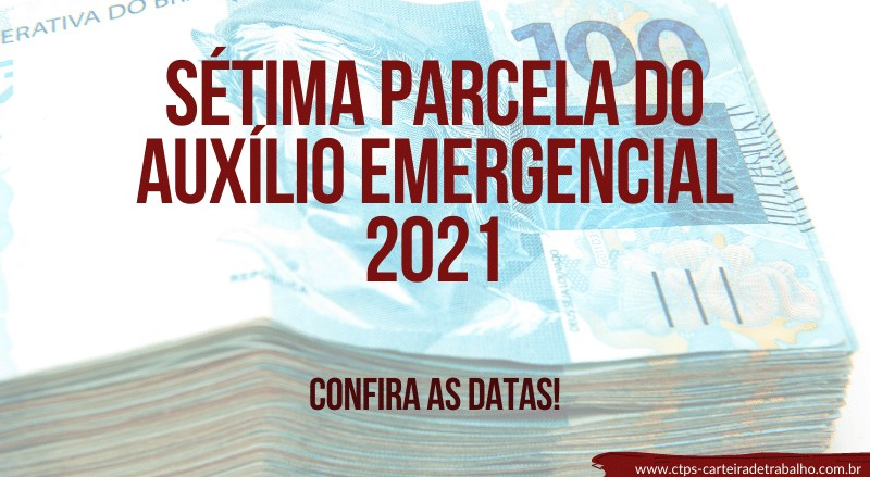 Sétima Parcela do Auxílio Emergencial 2021: Confira o Calendário!