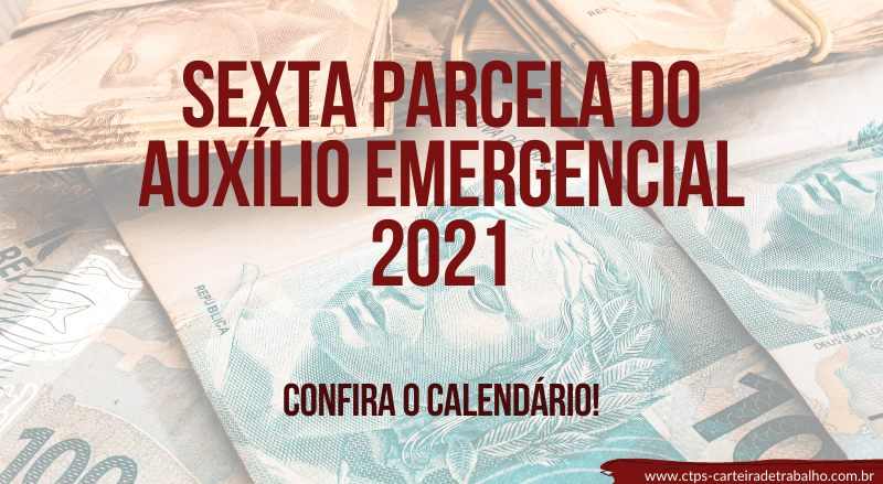 Sexta Parcela do Auxílio Emergencial: Confira o Calendário!
